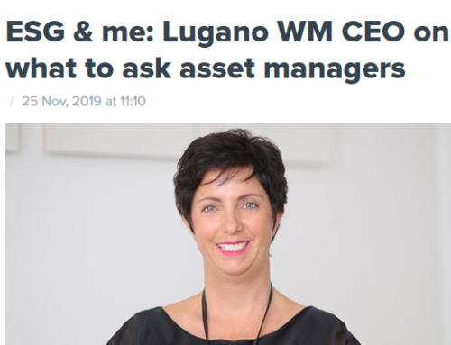 CITYWIRE: ESG & me: Lugano WM CEO on what to ask asset managers